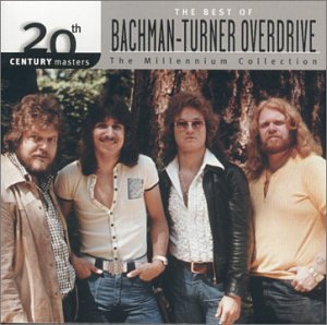 Bachman-turner Overdrive - Bachman-Turner Overdrive: The All Time Greatest Hits [Live] - Zortam Music