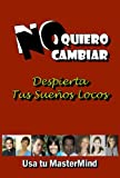 img - for No Quiero Cambiar (Planeta-Windmills) (Spanish Edition) book / textbook / text book