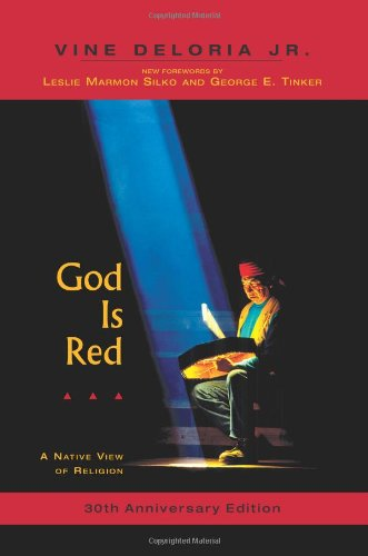God Is Red: A Native View of Religion, 30th Anniversary...