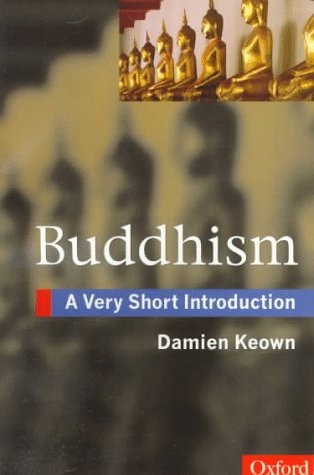 Buddhism: A Very Short Introduction (Very Short Introductions), DAMIEN KEOWN