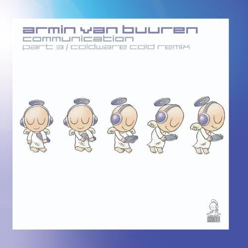 Armin Van Buuren - Communication, Part 3 (Remixes) - Zortam Music