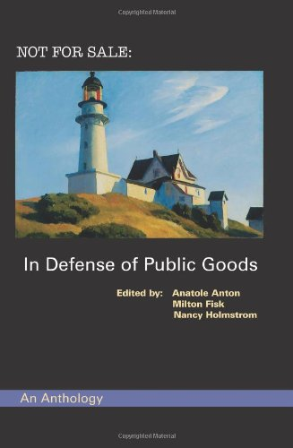 Not For Sale: In Defense Of Public Goods