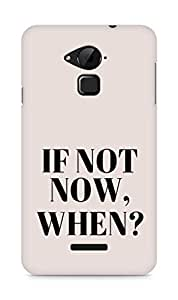 AMEZ if not now when Back Cover For Coolpad Note 3