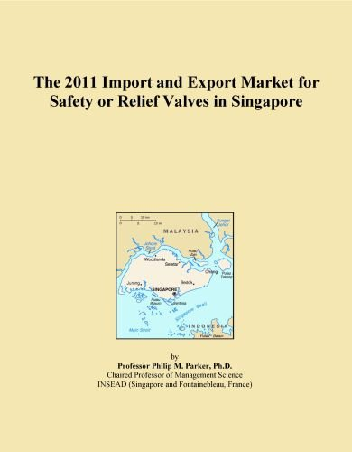 The 2011 Import and Export Market for Safety or Relief Valves in Singapore