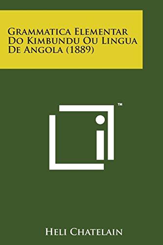 Grammatica Elementar Do Kimbundu Ou Lingua de Angola (1889)