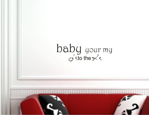 Baby Your My O'S To My X'S Vinyl Wall Art Inspirational Quotes And Saying Home Decor Decal Sticker front-601648