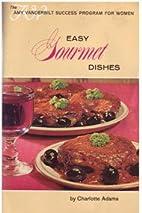 Easy gourmet dishes, (Amy Vanderbilt success…