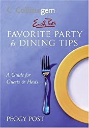 Emily Post's Favourite Party and Dining Tips: A Guide for Guests and Hosts
