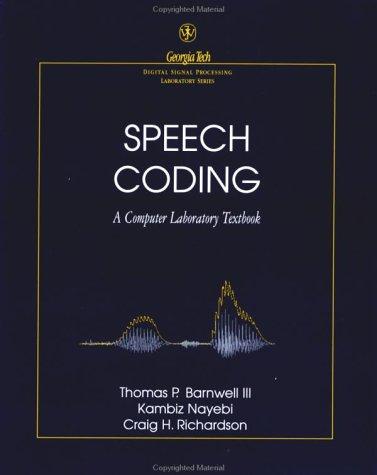 Speech Coding: A Computer Laboratory Textbook