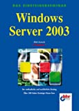 echange, troc Dirk Larisch - Das Einsteigerseminar Windows Server 2003.