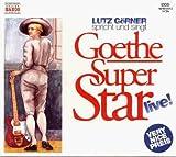 Goethe Super Star live, 5 Audio-CDs - Johann W. von Goethe