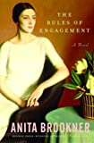 The Rules of Engagement: A Novel (Brookner, Anita)