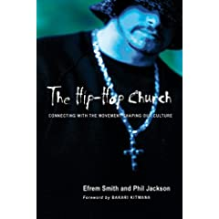 The Hip-Hop Church: Connecting With the Movement Shaping Our Culture