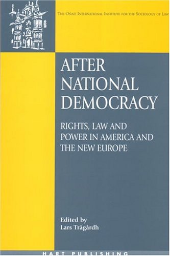 After National Democracy: Rights Law and Power in America and the New Europe (Onati International Series in Law and Soci