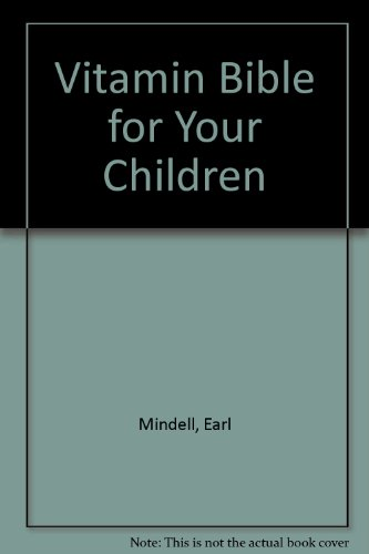 Vitamin Bible For Your Childre