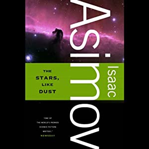 The Stars, Like Dust | [Isaac Asimov]