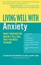 Living Well with Anxiety: What Your Doctor Doesn't Tell You That You Need to Know (Living Well (Collins))