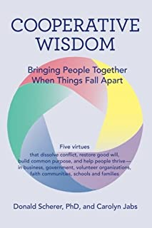 Book Cover: Cooperative Wisdom: Bringing People Together When Things Fall Apart