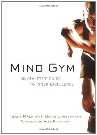Mind Gym : An Athlete's Guide to Inner Excellence by Mack, Gary, Casstevens, David (2002) Paperback