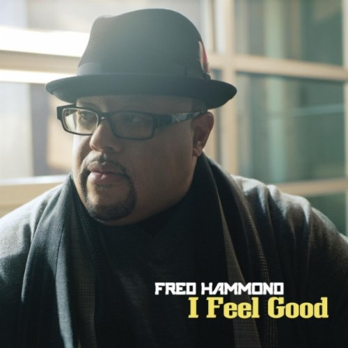 4129sLpBS9L Fred Hammond I Feel Good lyric video