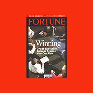 Fortune: Winning: Great Executive Success Stories You Can Use | [Patricia Sellers, Richard Teitelbaum, Thomas Teal]