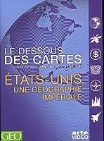 Le Dessous des cartes : États-Unis, une géographie impériale