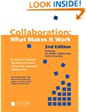 Collaboration: What Makes It Work, 2nd Edition: A Review of Research Literature on Factors Influencing Successful Collaboration