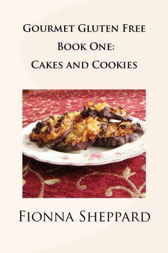 Gourmet Gluten Free Book 1: Cakes and Cookies: Great Options for Living with Gluten Intolerance (Volume 1) (Super Healthy Cookies compare prices)