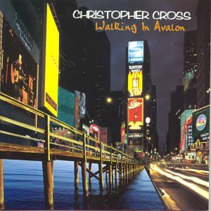Christopher Cross - Walking in Avalon - Zortam Music