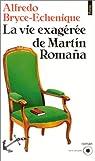 La Vie exagérée de Martin Romana par Bryce-Echenique