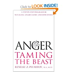 Anger: Taming the Beast : A Step-by-Step Program for Managing Anger Calmly and Effectively