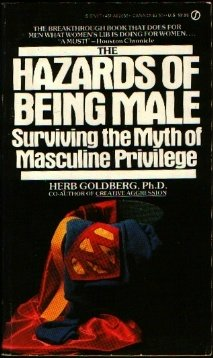 Image for Hazards of Being Male: Surviving the Myth of Masculine Privilege (Signet)