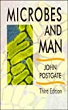 Microbes and Man (0521423554) by John Postgate
