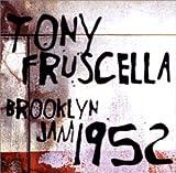 トニー・フルッセラ・ブルックリン・ジャム1952 / トニー・フルッセラ, チャーリー・ケネディ, ハル・マクシック, ジーン・ディノヴィ, ジョー・シュルマン, レッド・ミッチェル (演奏) (CD - 2001)