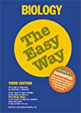 Biology the Easy Way (Barron's E-Z) (0764113585) by Gabrielle I. Edwards