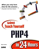 Sams Teach Yourself PHP4 in 24 Hours (Teach Yourself -- 24 Hours) (0672318040) by Zandstra, Matt