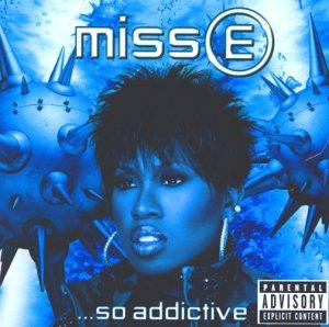 Missy Elliott - Miss E...So Addictive (New Version) - Zortam Music
