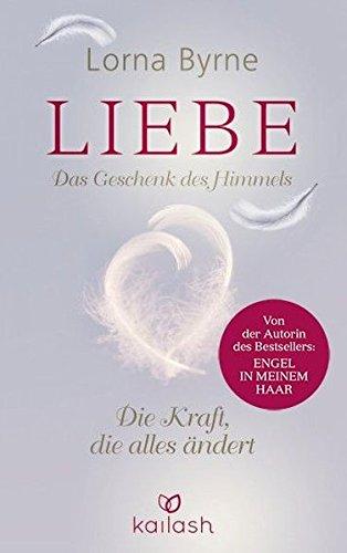 Buchcover: Liebe - Das Geschenk des Himmels: Die Kraft, die alles ändert