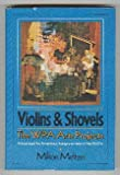 Violins & Shovels: The WPA Arts Projects A New Deal for Americas Hungry Artists of the 1930s