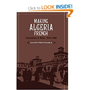 Amazon.com: Making Algeria French: Colonialism in Bône, 1870-1920 ...