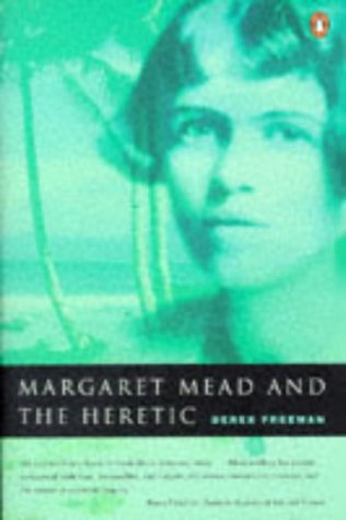 Margaret Mead and the Heretic: The Making and Unmaking of an Anthropological Myth: Derek Freeman: 9780140261523: Amazon.com: Books