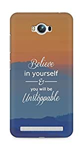 AMEZ believe in yourself and you will be unstoppable Back Cover For Asus Zenfone Max ZC550KL