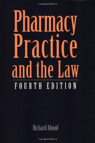 Pharmacy Practice And The Law, Fourth Edition (Pharmacy Practice & The Law)