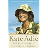 The Kindness of Strangers : The Autobiographyby Kate Adie