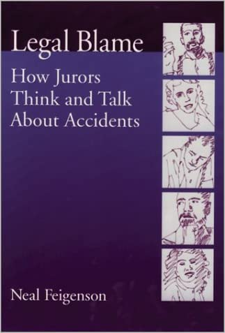 Legal Blame: How Jurors Think and Talk About Accidents (Law and Public Policy)