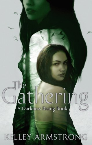 Kelley Armstrong - The Gathering (Darkness Rising)