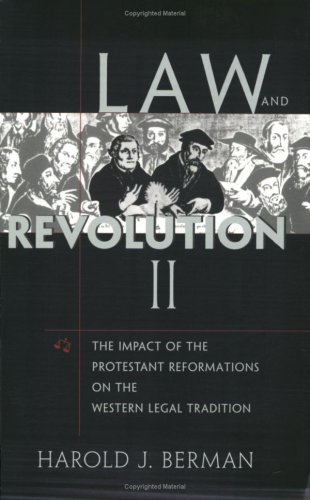 Law and Revolution, II: The Impact of the Protestant Reformations on the Western Legal Tradition (v. 2)