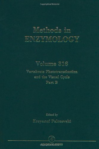 Vertebrae Phototransduction And The Visual Cycle, Part B, Volume 316 (Methods In Enzymology)