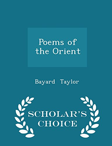 Poems of the Orient - Scholar's Choice Edition