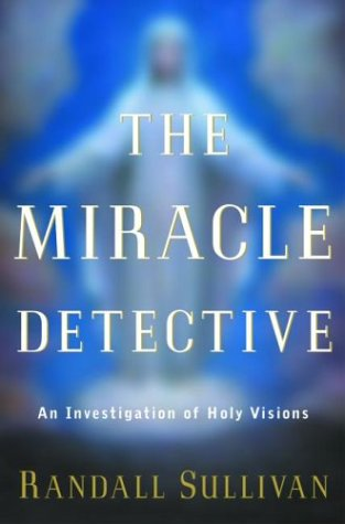 the-miracle-detective-an-investigation-of-holy-visions